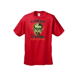Men's T-Shirt If I Come Back As A Zombie I'm Eating You Frist Undead Graphic Tee