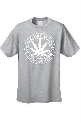 MEN'S FUNNY T-SHIRT Made in Nature MARIJUANA WEED GRASS POT SMOKING LEAF S-5XL