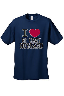 UNISEX T-SHIRT I Love My Crazy Husband FUNNY COUPLES VALENTINE'S DAY TOP S-4X 5X