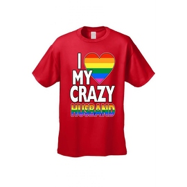 Men's T-Shirt I Love My Crazy Gay Husband LGBT HOMOSEXUAL Pride Unisex