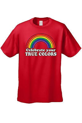 UNISEX T-SHIRT Celebrate Your TRUE COLORS LGBT GAY LESBIAN RAINBOW FLAG PRIDE