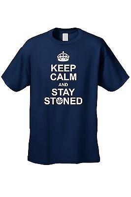 MEN'S SMOKING FUNNY T-SHIRT Keep Calm & Stay Stoned MARIJUANA POT WEED GO GREEN