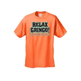 Men's T-Shirt Relax Gringo! I'm Here Legally Mexican Flag Pride 5 De Mayo Mexico