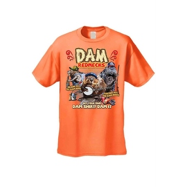 Men's T-Shirt Dam Rednecks Get Your Own Country Humor Southern Hospitality