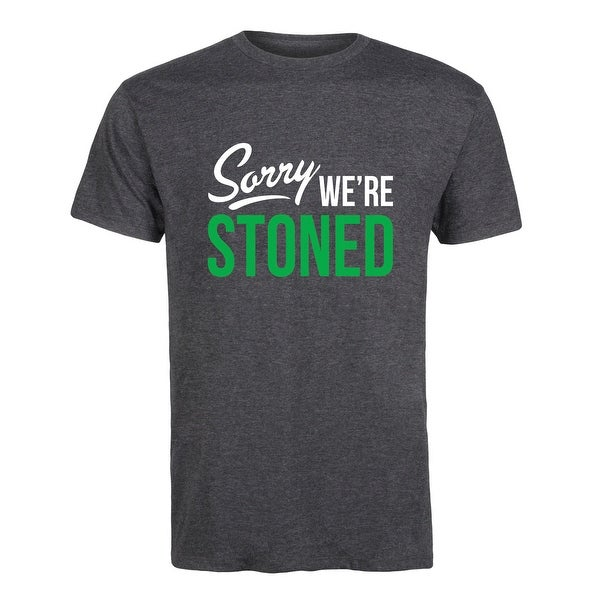 1dce41938868e Party Sorry We're Stoned - Adult Short Sleeve Tee