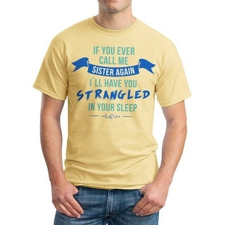 If You Ever Call Me Sister Show Quote Men's Vegas Gold T-shirt