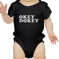 Okey Dokey Black Baby Bodysuit Funny Quote Printed Gift For Infants