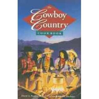 Cowboy Country Cookbook - David A. Poulsen, Barb Poulsen, et al.
