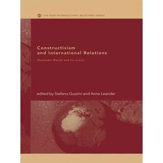Constructivism and International Relations - Stefano Guzzini, Anna Leander
