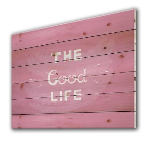 Designart 'The Good Life On Pink' Modern Print on Natural Pine Wood