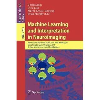 Machine Learning and Interpretation in Neuroimaging - Brian Murphy, Irina Rish, et al.