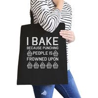 I Bake Because Black Canvas Bag Funny Baking Quote Gifts For Moms