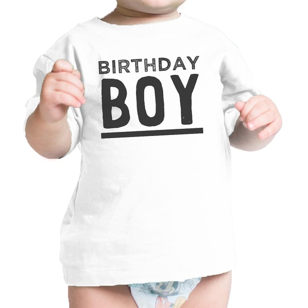 Birthday Boy White Infant Tee Cute First Birthday Gift For Baby Boy