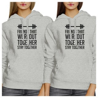 Friends That Workout Together Grey Pullover Fleece Hoodies Matching