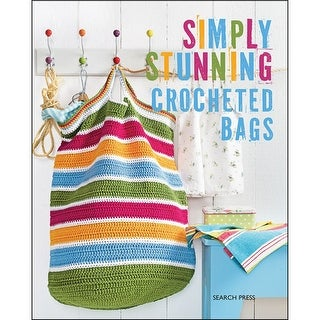 Search Press Books-Simply Stunning Crocheted Bags