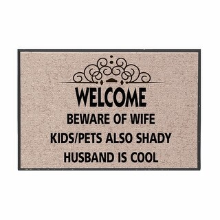 Welcome Mat - Beware Of Wife Kids/Pets Also Shady Husband Cool - Olefin Doormat