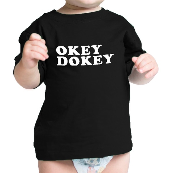 Okey Dokey Black Infant T Shirt Cute Graphic Design Gift For Baby