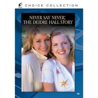 Never Say Never: The Deidre Hall Story DVD Movie