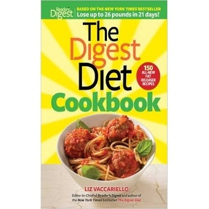 The Digest Diet Cookbook: 150 All-New Fat Releasing Recipes to Lose Up to 26 lbs in 21 Days!