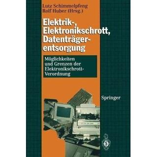 Elektrik-, Elektronikschrott, Datentragerentsorgung - Lutz Schimmelpfeng, Rolf Huber