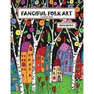 Fanciful Folk Art - Karla Gerard