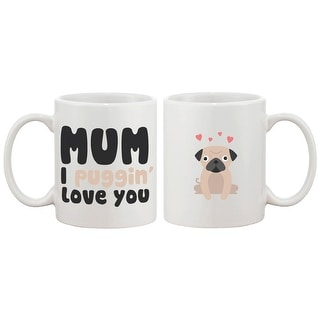 Mother Christmas Gifts.Mum I Puggin Love You Funny Mug Cup Cute Mother S Day Or Christmas Gifts Overstock Com Shopping The Best Deals On Mugs