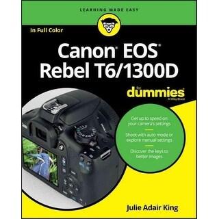 Canon Eos Rebel T6/1300d for Dummies - Julie Adair King