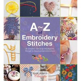 A-Z Of Embroidery Stitches - Search Press Books