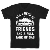 All I Need Is Friends and a Full Tank of Gas Black Men's Cotton Tee by LookHUMAN