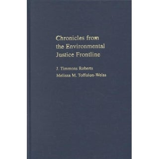 Chronicles from the Environmental Justice Frontline - J. Timmons Roberts, Melissa M. Toffolon-Weiss