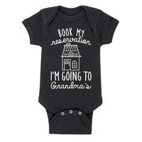 Book My Reservation Going To Grandmas  Grandparent Shirts - Infant  One Piece