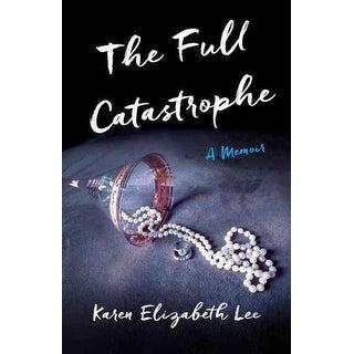 Full Catastrophe - Karen Lee