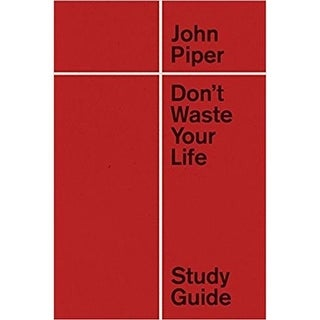 Crossway Books 19693X Dont Waste your Life Study Guide