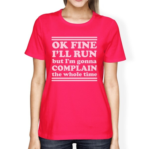 75eaf73b Shop Run Complain Womens Hot Pink Cute Workout T-Shirt Funny Saying ...