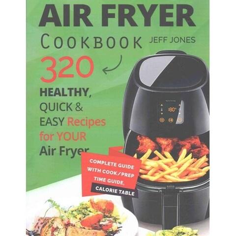 Air Fryer Cookbook - Jeff Jones
