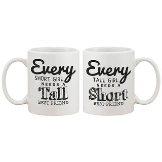 Cute Coffee Mugs for Best Friends - Every Short Girl Needs a Tall Best Friend BFF Matching Mug
