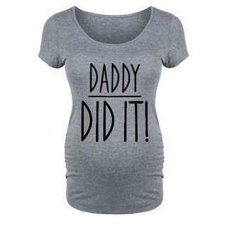 Daddy Did It - Maternity Scoop Neck Tee
