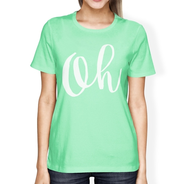 Oh Women Mint T-shirts Funny Short Sleeve Crew Neck T-shirts