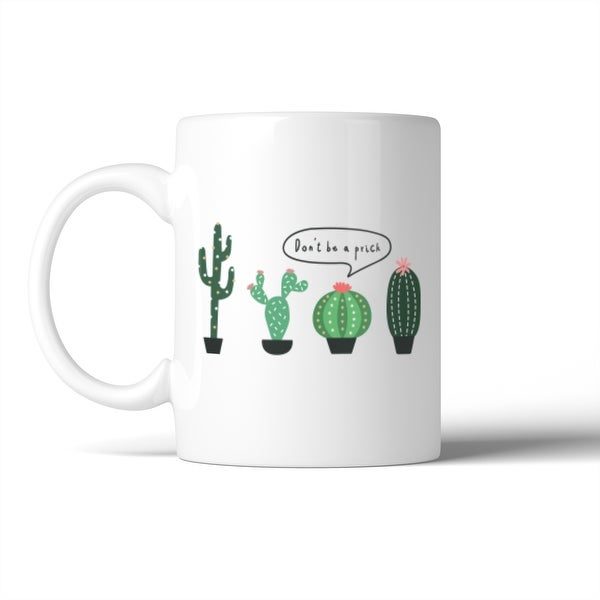 Cactus Don't Be A Prick Mug Coffee Mug Lady Birthday Christmas Gift