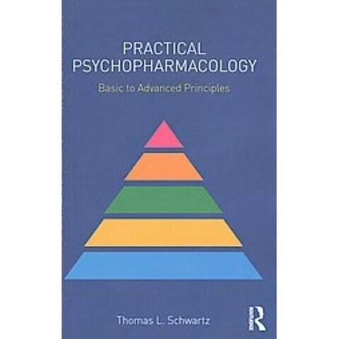 Practical Psychopharmacology - Thomas L. Schwartz