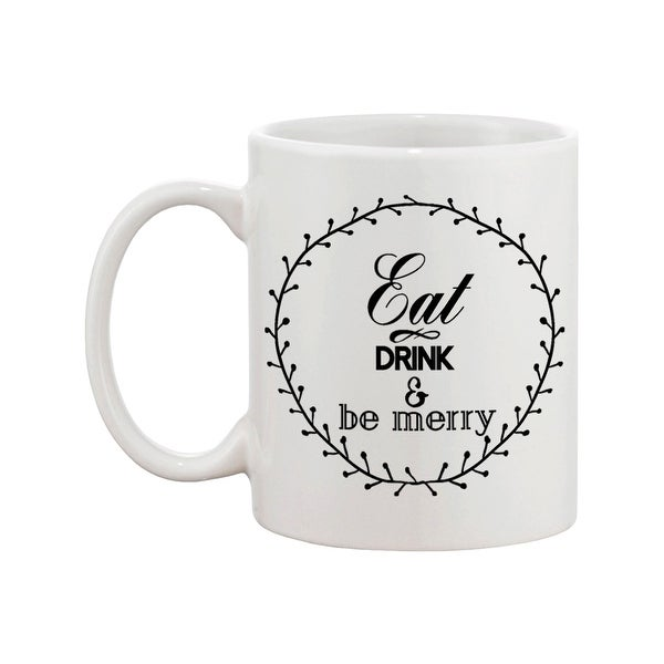 Eat Drink and Be Merry Mugs for Holiday Christmas Gift Idea Cute Coffee Mug