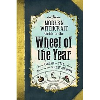 Modern Witchcraft Guide to the Wheel of the Year - Judy, Ann Nock