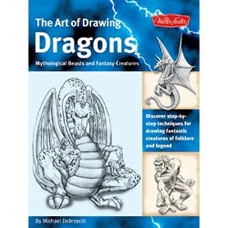Drawing Dragons; Beasts & Fantasy - Walter Foster Creative Books
