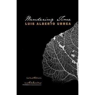 Wandering Time - Luis Alberto Urrea