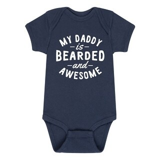 My Daddy Bearded And Awesome - Gift For Mom Fathers Day Infant One Piece