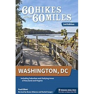 60 Hikes Within 60 Miles Washington, D.C. - Rachel Cooper, Renee Sklarew