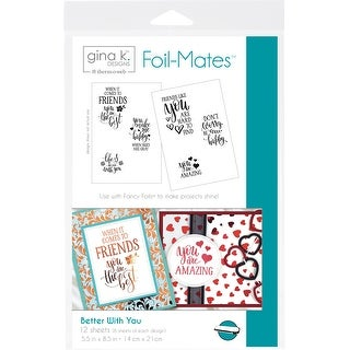 "Better With You - Gina K Designs Foil-Mates Sentiments 5.5""X8.5"" 12/Pkg"