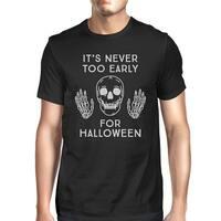 It's Never Too Early For Halloween T-Shirt Mens Black Skull Shirt