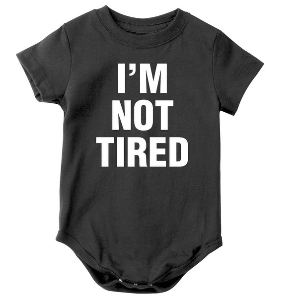 Baby's I'm Not Tired Infant Snapsuit
