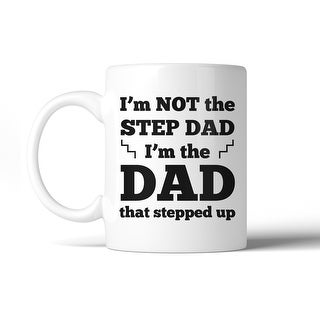 Step Dad Stepped Up 11 Oz Ceramic Coffee Mug Motivational Cute Gift